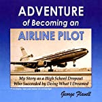 Adventure of Becoming an Airline Pilot | George Flavell