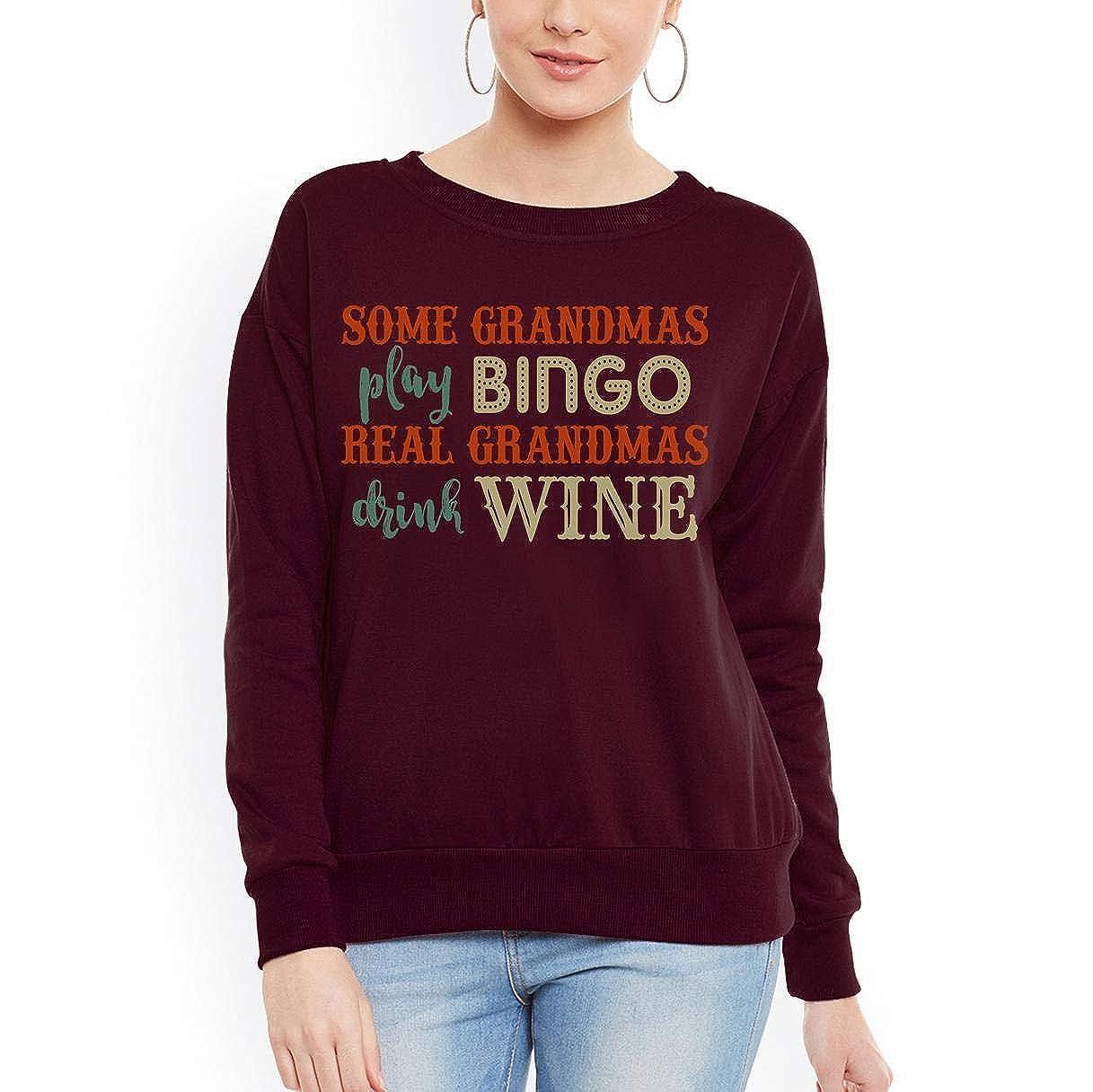 tee Some Grandmas Play Bingo Real Grandmas Drink Wine Women Sweatshirt