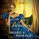Merely a Marriage: A New Regency Novel Hörbuch von Jo Beverley Gesprochen von: Colleen Prendergast