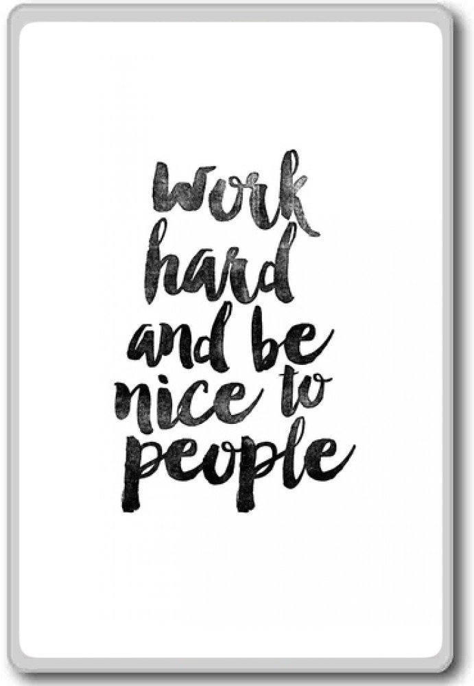 Amazon Work Hard And Be Nice To People Motivational