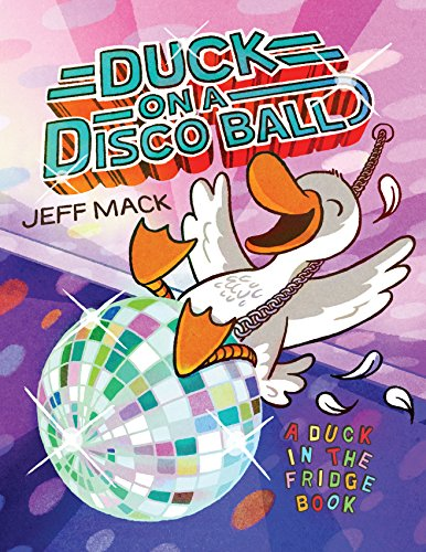 (Duck on a Disco Ball (A Duck in the Fridge Book))