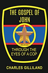 The Gospel of John Through the Eyes of a Cop Paperback