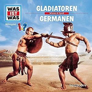 Gladiatoren / Germanen (Was ist Was 21) Hörspiel
