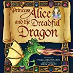 Princess Alice and the Dreadful Dragon | William Bernhardt
