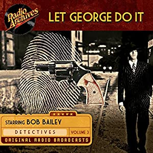 Let George Do It, Volume 3 Radio/TV Program