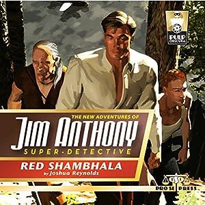The New Adventures of Jim Anthony, Super-Detective, Volume Two: Red Shambhala Audiobook