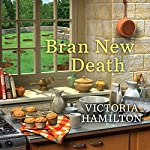 Bran New Death: Merry Muffin Mystery Series #1 | Victoria Hamilton