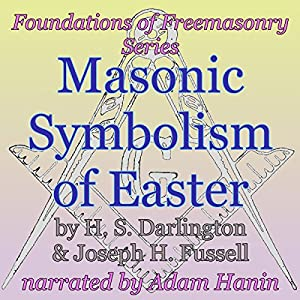 Masonic Symbolism of Easter Audiobook