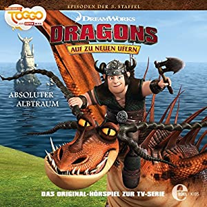 Absoluter Albtraum (Dragons - auf zu neuen Ufern 26) Hörspiel