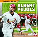 Albert Pujols: Baseball Superstar (Superstar Athletes)