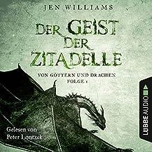 Der Geist der Zitadelle (Von Göttern und Drachen 1) Hörbuch von Jen Williams Gesprochen von: Peter Lontzek