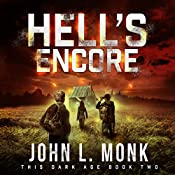 Hell's Encore: This Dark Age, Book 2 | John L. Monk