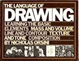 img - for The Language of Drawing: Learning the Basic Elements by Nicholas Orsini (1982-05-03) book / textbook / text book