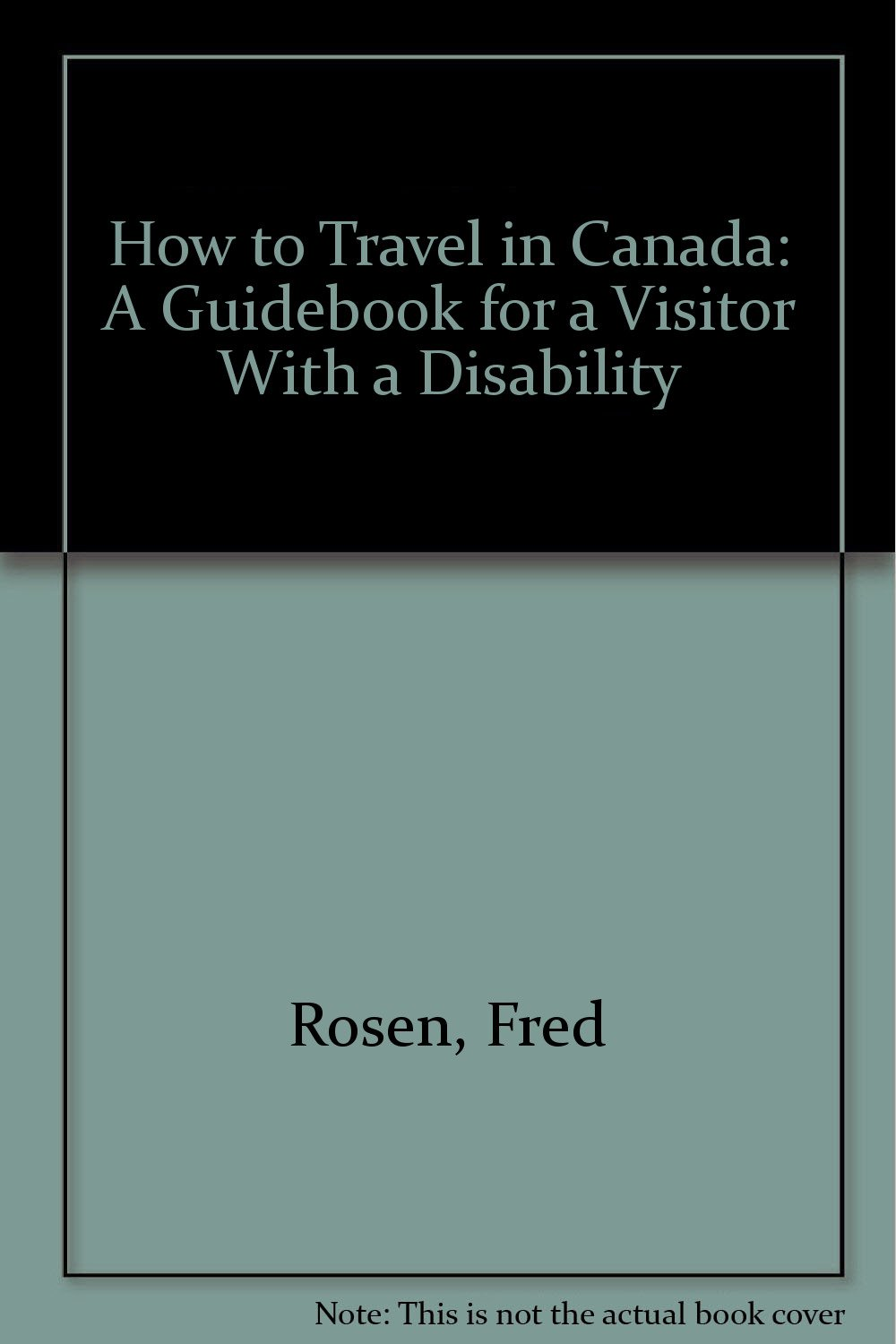 How to Travel in Canada: A Guidebook for a Visitor With a Disability