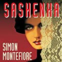Sashenka: A Novel Audiobook by Simon Montefiore Narrated by Anne Flosnik