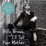 Billy Brown, I'll Tell Your Mother | Bill Brown
