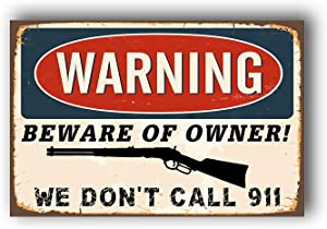 """Retro Vintage Style Decorative Iron Painting Tin Sign, Warning Beware Of Owner We Don't Call 911, Rust Free,Aluminum, UV Printed, Easy To Mount,1 Pack, 8""""x12""""Inches for home Coffee Beer Bar Canteen"""