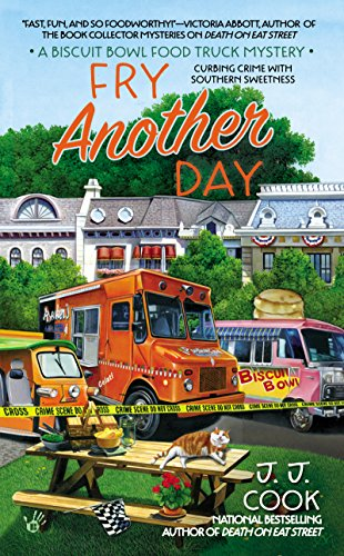 Fry Another Day (Biscuit Bowl Food Truck Book 2)