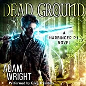 Dead Ground: Harbinger P.I., Book 4 | Adam J. Wright