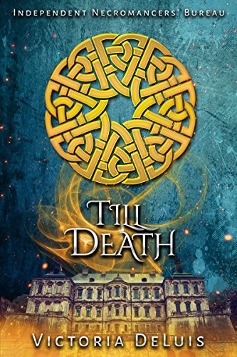 Till Death (Independent Necromancers' Bureau Short Book 1)