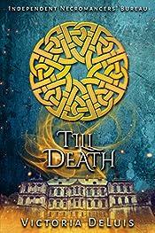 Till Death (Independent Necromancers' Bureau Short Book 1)