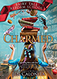 Charmed (Fairy Tale Reform School Book 2)