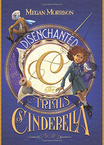 Disenchanted: The Trials of Cinderella (Tyme #2) (Black Fairy Tale Characters)