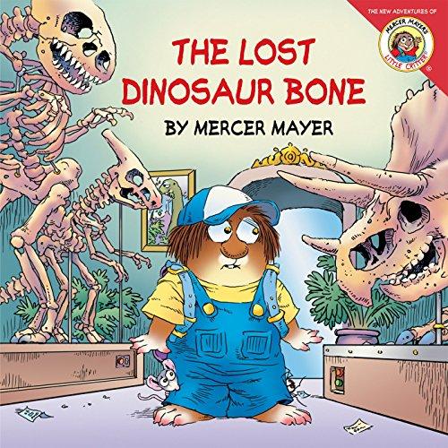 - Little Critter: The Lost Dinosaur Bone