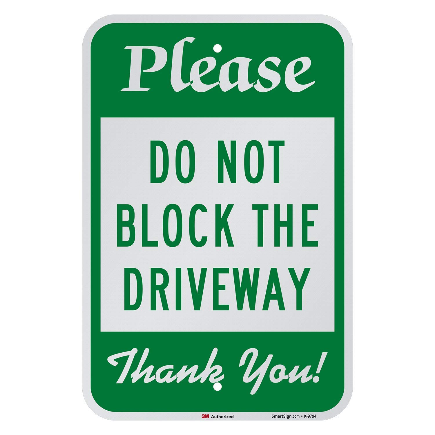 SmartSign Aluminum Sign, Legend \'Please Do Not Block The Driveway\', 18\' High X 12\' Wide, Green on White Legend Please Do Not Block The Driveway 18 High X 12 Wide Lyle Signs K-9794-AL-12x18