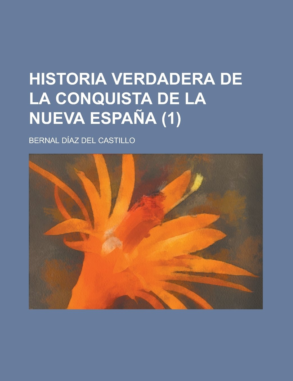 Historia Verdadera de La Conquista de La Nueva Espana 1: Amazon.es ...