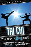 Tai Chi: The Ultimate 2 in 1 Guide to Mastering Tai Chi for Beginners and Tai Chi! (Tai Chi - Tai Chi for Beginners - Martial Arts for Beginners - Martial ... - Fighting Techniques) (English Edition)