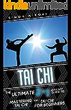 Tai Chi: The Ultimate 2 in 1 Guide to Mastering Tai Chi for Beginners and Tai Chi! (Tai Chi - Tai Chi for Beginners - Martial Arts for Beginners - Martial ... - Fighting Techniques) (English Edition)