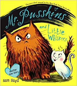Mr. Pusskins and Little Whiskers: Another Love Story: Sam Lloyd ...