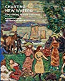 img - for Charting New Waters: Redefining Marine Painting, Masterworks From the Burrichter/Kierlin Collection book / textbook / text book