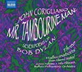 : Corigliano: Mr. Tambourine Man; Seven Poems of Bob Dylan; Three Hallucinations