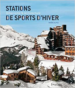 STATIONS DE SPORTS DHIVER, URBANISME ET ARCHIT.(2è éd)
