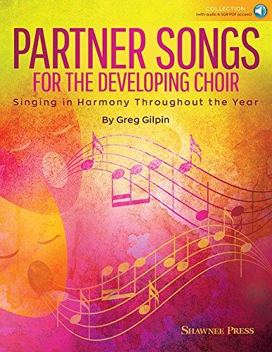 - Partner Songs for the Developing Choir: Ten 2-Part Reproducible Concert Chorals