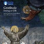 Gratitude: Seeing as Gift | Fr. Anthony Ciorra PhD