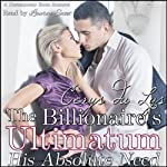 His Absolute Need: The Billionaire's Ultimatum (Book One) | Cerys du Lys