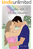 Love, Life, & Broken Rainbows