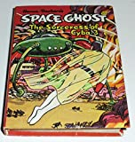 Space Ghost: The Sorceress of Cyba-3 (Big Little Books)