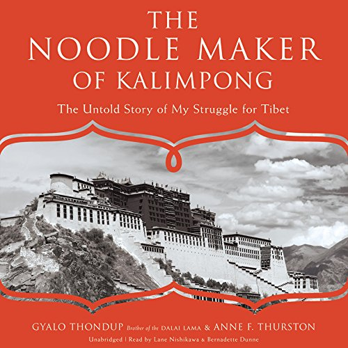 The Noodle Maker of Kalimpong: The Untold Story of My Struggle for Tibet by Blackstone Audio, Inc.