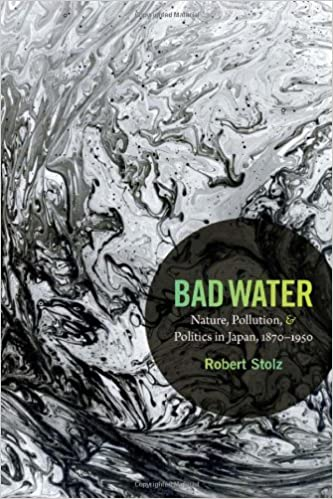 Bad Water: Nature, Pollution, and Politics in Japan, 1870-1950 (Asia