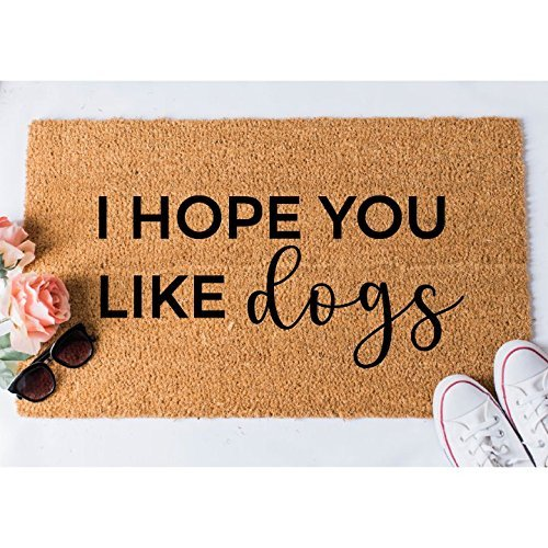 I Hope You Like Dogs Doormat - 100% Coir with Heavy Duty Backing