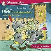 Die Olchis auf Klassenfahrt und andere Geschichten | Erhard Dietl