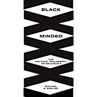 Black Minded: The Political Philosophy of Malcolm X