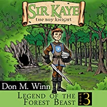 Legend of the Forest Beast: Sir Kaye the Boy Knight Audiobook by Don M. Winn Narrated by Stephen H. Marsden