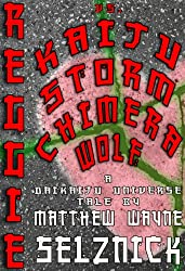 Reggie vs. Kaiju Storm Chimera Wolf (Daikaiju Universe Book 1)