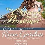 The Officer and the Bostoner: Fort Gibson Officers Series, Volume 1 | Rose Gordon