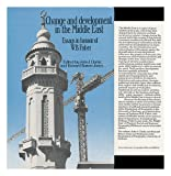 Change and Development in the Middle East, J. I. Clarke and H. Bowen-Jones, 0416710808